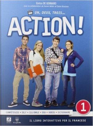Un, deux, trois... action! Con espansione online. Per le Scuole superiori by E. De Gennaro