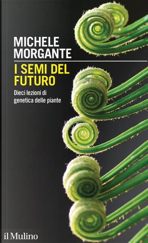 I semi del futuro by Michele Morgante