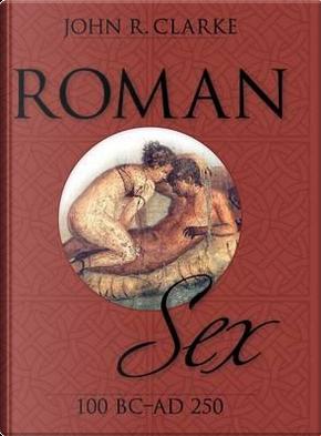 Roman Sex by John Clarke