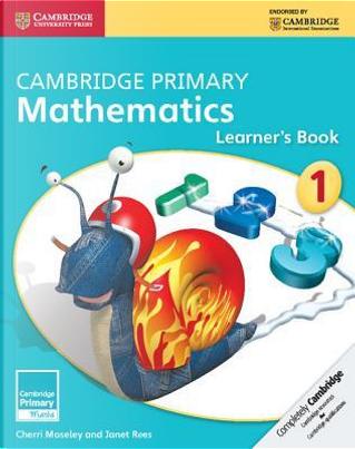 Cambridge Primary Mathematics Stage 1 Learner's Book by Cherri Moseley