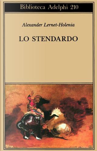 Lo stendardo by Lernet Holenia Alexander