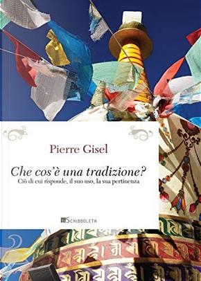 Cos'è una tradizione? by Pierre Gisel
