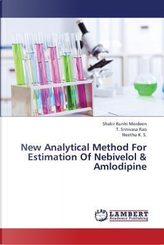 New Analytical Method For Estimation Of Nebivelol & Amlodipine by Shakir Kunhi Moideen