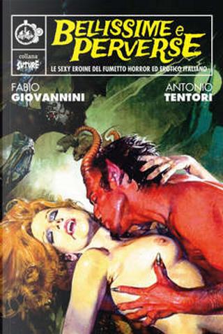 Bellissime e perverse by Antonio Tentori, Fabio Giovannini