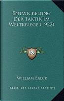 Entwickelung Der Taktik Im Weltkriege (1922) by William Balck