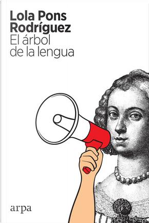 El árbol de la lengua by Lola Pons Rodríguez