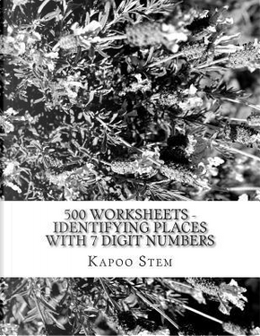 500 Worksheets - Identifying Places With 7 Digit Numbers by Kapoo Stem