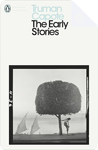 The Early Stories by Truman Capote