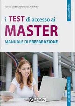 I test di accesso ai master. Manuale di preparazione by Francesca Desiderio