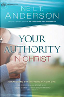 Your Authority in Christ by Neil T. Anderson