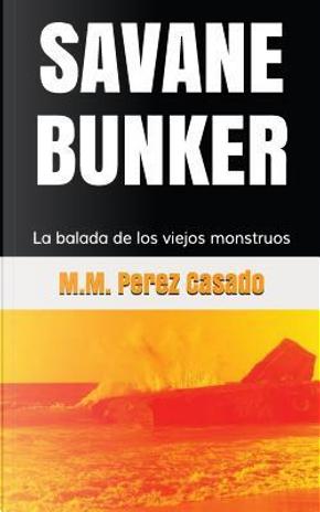 SAVANE - BUNKER by Maria Mercedes Perez Casado