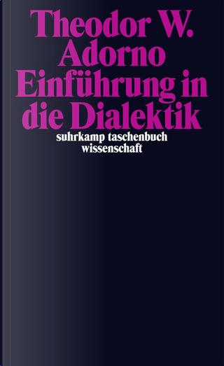 Einführung in die Dialektik by Theodor W. Adorno