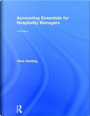 Accounting Essentials for Hospitality Managers by Chris Guilding