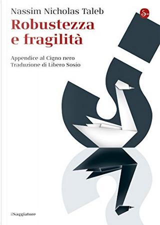Robustezza e fragilità by Nassim Nicholas Taleb