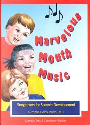 Marvelous Mouth Music by Suzanne Morris