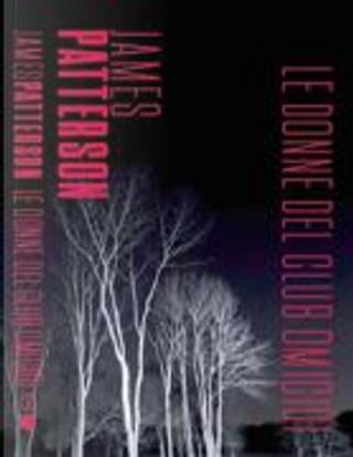 Le donne del club omicidi by James Patterson, Maxine Paetro
