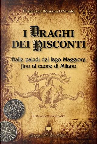 I draghi dei Visconti by Francesca Romana D'Amato