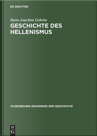 Geschichte Des Hellenismus by Hans-Joachim Gehrke