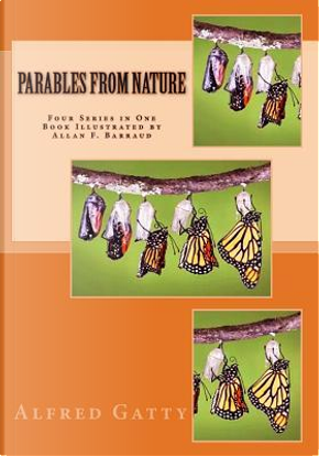 Parables from Nature by Alfred Gatty