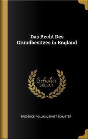 Das Recht Des Grundbesitzes in England by Frederick Pollock