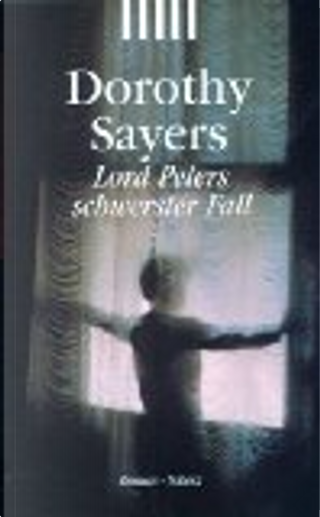 Lord Peters schwerster Fall by Dorothy Leigh Sayers