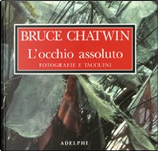 L'occhio assoluto by Bruce Chatwin