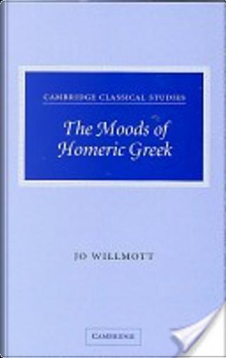 The moods of Homeric Greek by Jo Willmott