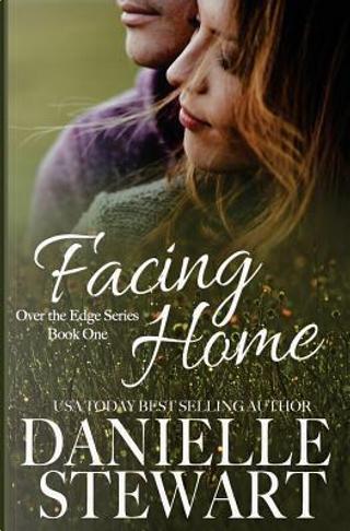 Facing Home by Danielle Stewart