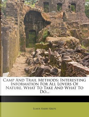 Camp and Trail Methods by Elmer Harry Kreps