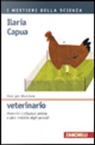 Idee per diventare veterinario. Prevenire l'influenza aviaria e altre malattie degli animali by Ilaria Capua