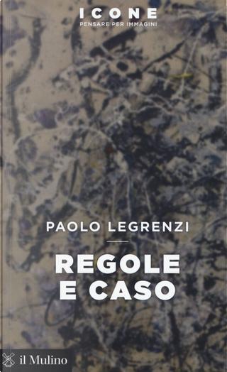 Regole e caso by Paolo Legrenzi