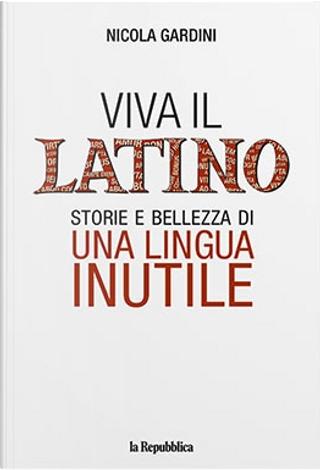 Viva il latino by Nicola Gardini