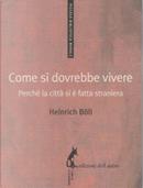 Come si dovrebbe vivere by Heinrich Böll