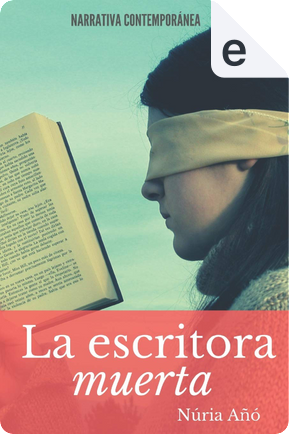 La escritora muerta by Núria Añó