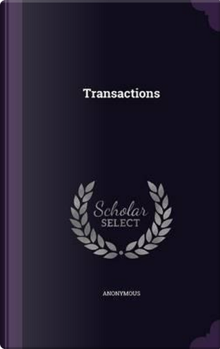 The Transactions by ANONYMOUS