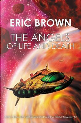 The Angels of Life and Death by Eric Brown
