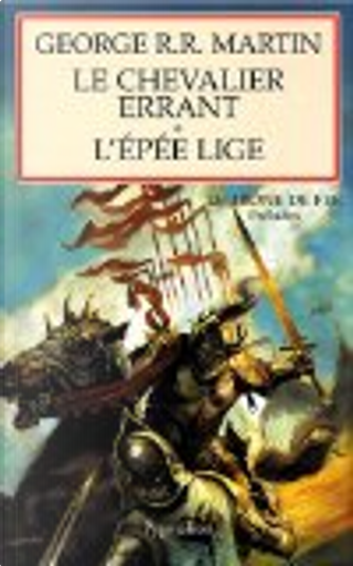 Le chevalier errant suivi de L'épée lige by George R.R. Martin