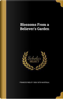 BLOSSOMS FROM A BELIEVERS GARD by Frances Ridley 1836-1879 Havergal