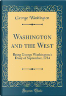 Washington and the West by George Washington