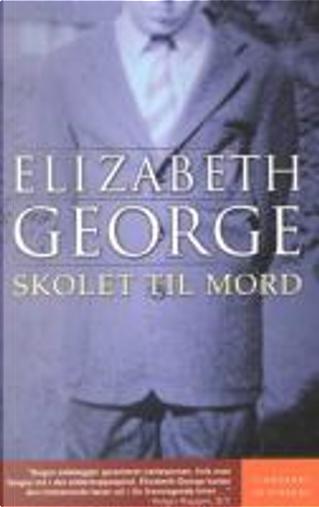 Skolet til mord by Elizabeth George