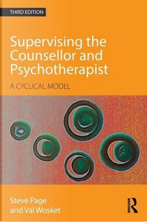 Supervising the Counsellor and Psychotherapist by Steve Page