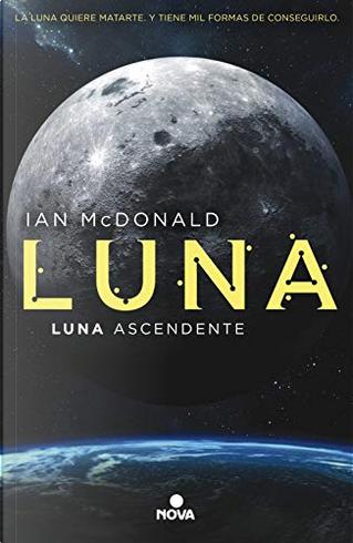 Luna ascendente by Ian McDonald