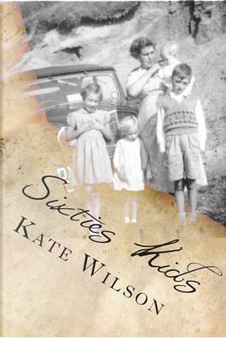 Sixties Kids by Kate Wilson