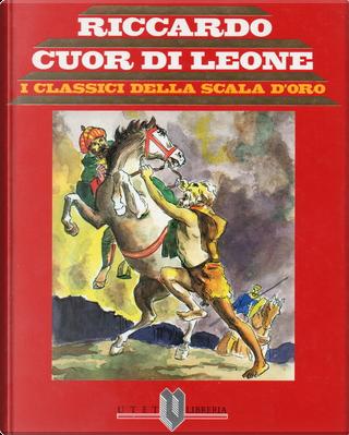 Riccardo Cuor di Leone by Sir Walter Scott