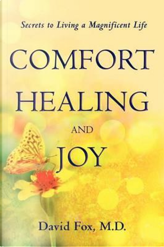 Comfort Healiing and Joy by David Fox