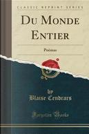 Du Monde Entier by Blaise Cendrars