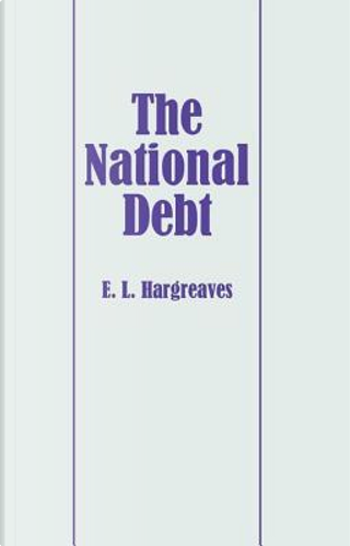 The National Debt by Eric L. Hargreaves