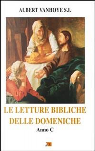 Le letture bibliche delle domeniche. Anno C by Albert Vanhoye