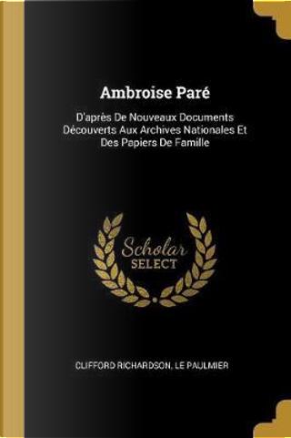 Ambroise Paré by Clifford Richardson