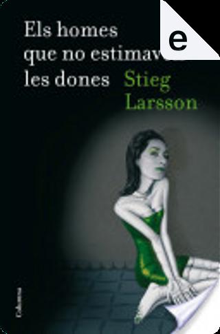 Els homes que no estimaven les dones by Stieg Larsson